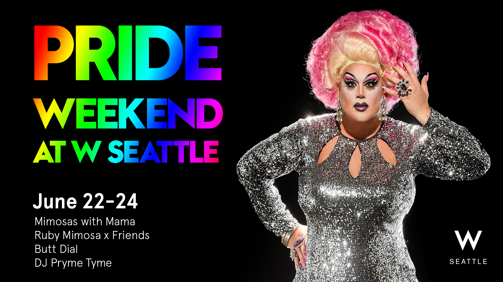 Pride Weekend at W Seattle Featuring Mama Tits
